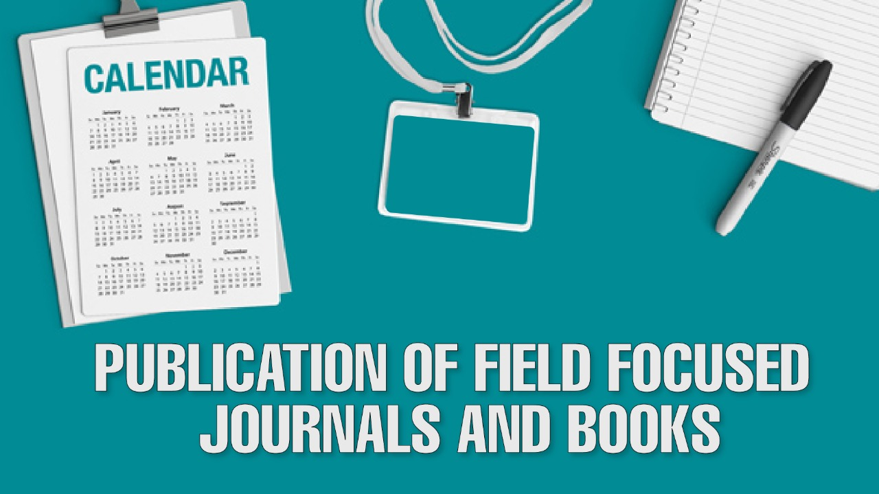 Publication of field focused journals and books